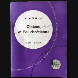 1. Cinéma et foi chrétienne je sais - je crois de A. Ayffre aux éditions Arthème Fayard