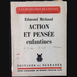 1. Action et pensée enfantines de Edmond Michaud aux éditions du Scarabee 1953