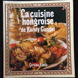 1. La cuisine hongroise de Karoly Gunde aux éditions Corvina