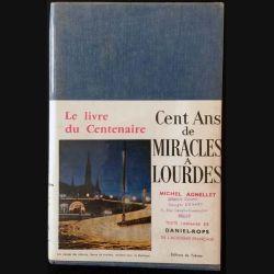 1. Cent ans de miracles à Lourdes de Michel Agnellet aux éditions de Trévise