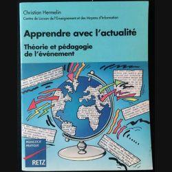 1. Apprendre avec l'actualité théorie et pédagogie de l'événement de Christian Hermelin aux éditions Retz