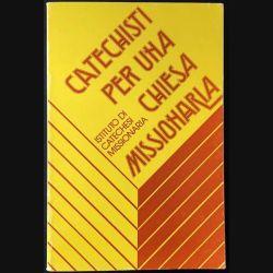 1. Catechisti per una chiesa missionaria coordinatore dell'Opera D. Paolo Giglioni aux éditions Bologna 1982