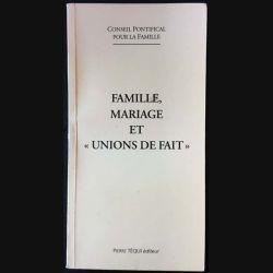 """1. Famille, mariage et """"union de fait"""" du conseil pontifical pour la famille aux éditions Pierre Téqui"""