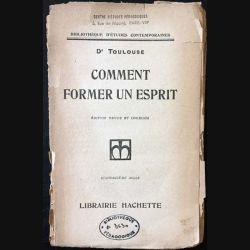1. Comment former un esprit de Dr Toulouse aux éditions librairie Hachette