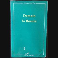 1. Demain la Bosnie du Général Jean Cot aux éditions L'harmattan