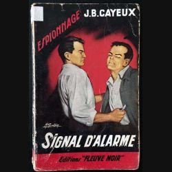 1. Signal d'alarme de J. B. Cayeux aux éditions Fleuve noir 1958