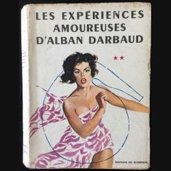 1. Les expériences amoureuses Tome 2 Les drames de Alban Darbaud aux éditions du Scorpion