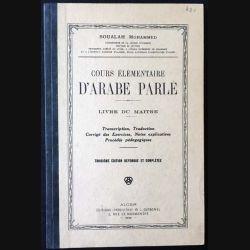1. Cours élémentaire d'arabe parlé livre du maître de Soualah Mohammed aux éditions Alger 1949