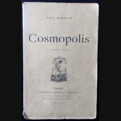 1. Cosmopolis de Paul Bourget aux éditions Alphonse Lemerre 1894