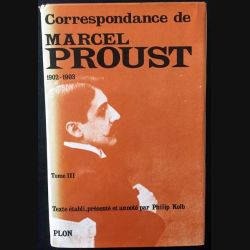 1. Correspondance de Marcel Proust 1902-1903 Tome III texte établi, présenté et annoté par Philip Kolb