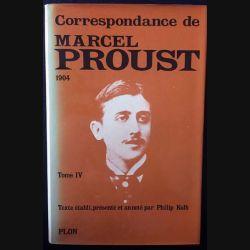 1. Correspondance de Marcel Proust 1904 Tome IV texte établi, présenté et annoté par Philip Kolb aux éditions Plon
