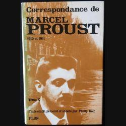 1. Correspondance de Marcel Proust 1910-1911 Tome X texte établi, présenté et annoté par Philip Kolb aux éditions Plon