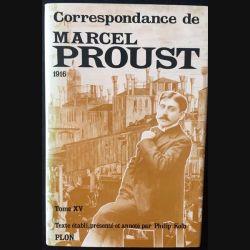1. Correspondance de Marcel Proust 1916 Tome XV texte établi, présenté et annoté par Philip Kolb aux éditions Plon