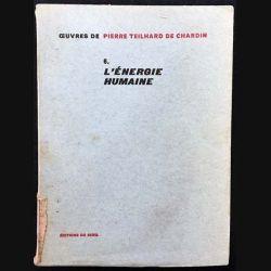 1. 6. L'énergie humaine de Pierre Teilhard de Chardin aux éditions du Seuil