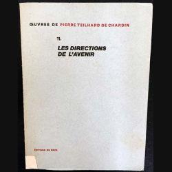 1. 11. Les directions de l'avenir de Pierre Teilhard de Chardin aux éditions du Seuil