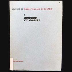 1. 9. Science et Christ de Pierre Teilhard de Chardin aux éditions du Seuil