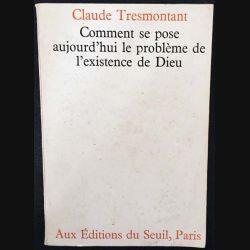 1. Comment se pose aujourd'hui le problème de l'existence de Dieu de Claude Tresmontant aux éditions du Seuil
