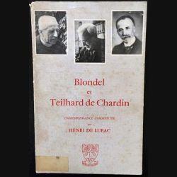 1. Blondel et Teilhard de Chardin correspondance commentée par Henri De Lubac aux éditions Beauchesne (C49)
