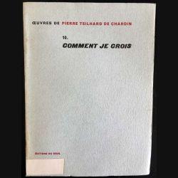 1. 10. Comment je crois de Pierre Teilhard de Chardin aux éditions du Seuil