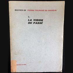 1. 2. La vision du passé de Pierre Teilhard de Chardin aux éditions du Seuil