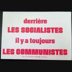"""Autocollant """" Derrière les Socialistes il y a toujours les communistes UNI 8 Rue de Musset 75016 PARIS """" de dimension 10 x 14 cm"""