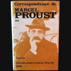 1. Correspondance de Marcel Proust 1920 Tome XIX texte établi, présenté et annoté par Philip Kolb aux éditions Plon