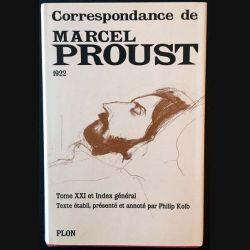 1. Correspondance de Marcel Proust 1922 Tome XXI texte établi, présenté et annoté par Philip Kolb aux éditions Plon