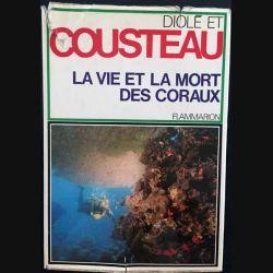 1. La vie et la mort des coraux de Jacques-Yves Cousteau et Philippe Diolé aux éditions Flammarion