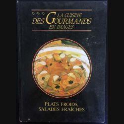 1. La cuisine des gourmands en image plats froids, salades fraîches. Charcuteries, pâtés, oeufs, poissons, entremets
