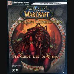 1. World of Warcraft - Le guide des donjons