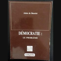 1. Démocratie : Le problème de Alain de Benoist aux éditions Le labyrinthe