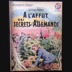 1. A l'affut des secret allemand de Gérard Francis aux éditions Rouff
