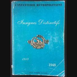 1. L'infanterie métropolitaine Insignes distinctifs 1918-1948 de Jean Pierre Guarry