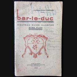 1. Bar-le-duc nouveau guide illustré avec plan du Lieutenant-Colonel L'Huillier 1935