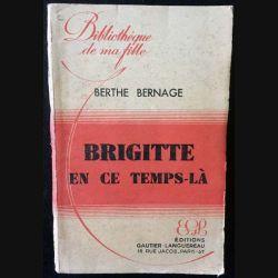 1. Brigitte en ce temps-là de Berthe Bernage aux éditions Gautier-Languereau 1948