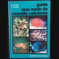 1. Guide sous-marin de Nouvelle-Calédonie de P. Laboute et Y. Magnier aux éditions du Pacifique