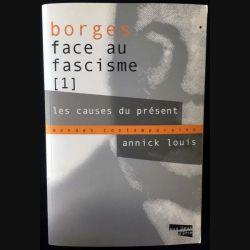 1. Borges face au fascisme 1 Les causes du présent de Annick Louis aux éditions Aux lieux d'être