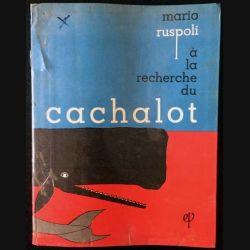 1. A la recherche du cachalot de Mario Ruspoli aux éditions de Paris