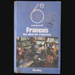 1. 6ème Français lire - observer - s'exprimer programme 1977 aux éditions Bordas