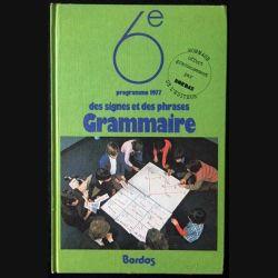 1. 6ème Grammaire des signes et des phrases programme 1977 aux éditions Bordas