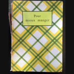 1. Pour mieux manger publié par l'institut gastronomique de l'huile lesieur 1935