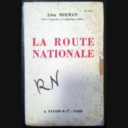 1. La route nationale de Léon Mirman aux éditions A. Fayard & Cie 1934