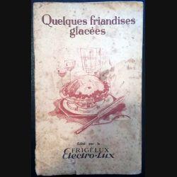1. Quelques friandises glacées édité par le Frigèlux Electro-Lux