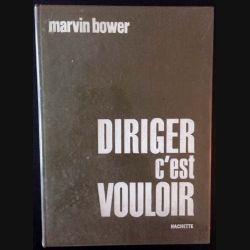 1. Diriger c'est vouloir de Marvin Bower aux éditions Hachette