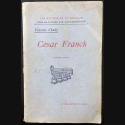 1. César Franck de Vincent D'Indy aux éditions Librairie Félix Alcan 1924