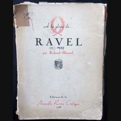 1. A la gloire de... Ravel par Roland-Manuel aux éditions de la Nouvelle Revue Critique 1938