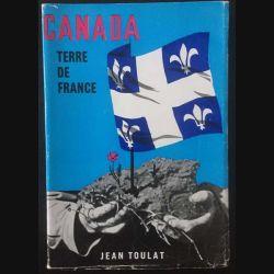 1. Canada Terre de France de Jean Toulat aux éditions Guy Victor