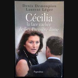 1. Cécilia la face cachée de l'ex-Première dame de Denis Demonpion et Laurent Léger aux éditions Pygmalion