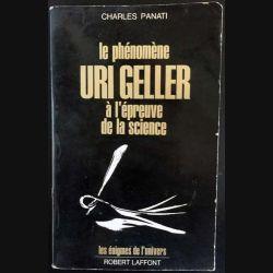 1. Le phénomène Uri Geller à l'épreuve de la science de Charles Panati aux éditions Robert Laffont