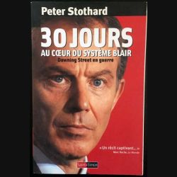 1. 30 jours au coeur du système Blair de Peter Stothard aux éditions Saint-Simon